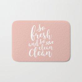so fresh so clean clean / pink Bath Mat