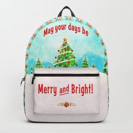 May Your Days Be Merry and Bright! Backpack