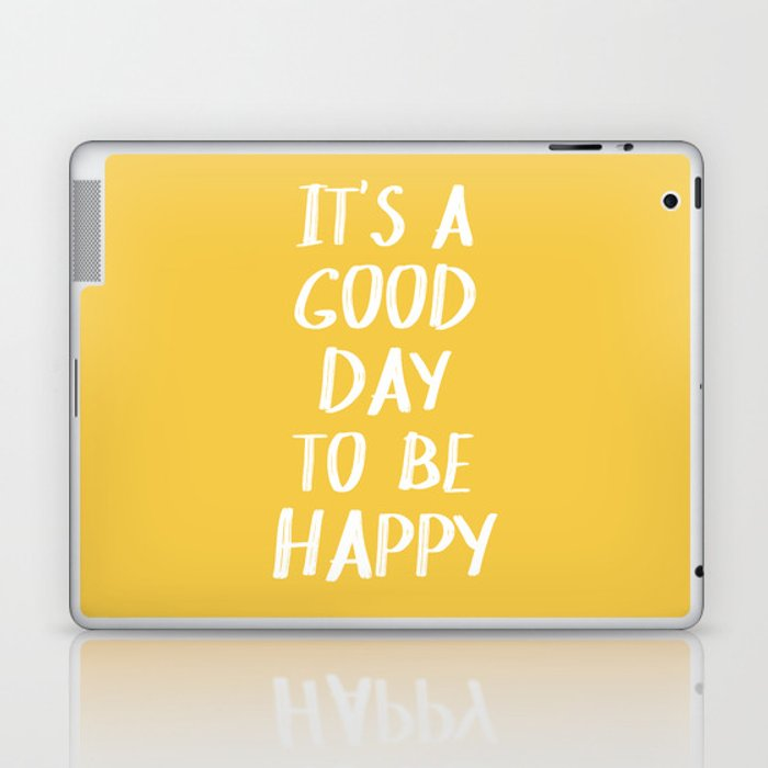 It's a Good Day to Be Happy - Yellow Laptop & iPad Skin