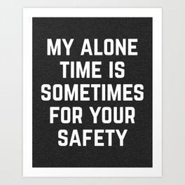 Alone Time Funny Quote Art Print