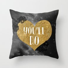 You'll Do Conversation Heart gold Throw Pillow
