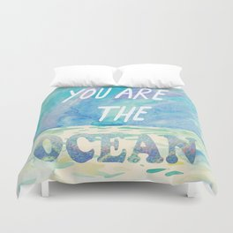 You are the ocean Duvet Cover