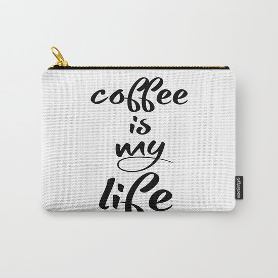 coffee is my life Carry-All Pouch