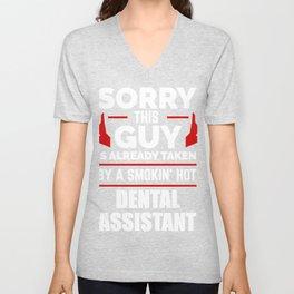 Sorry Guy Already taken by hot Dental Assistant Unisex V-Neck