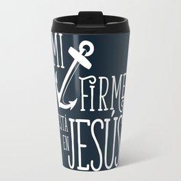 Ancla firme en Jesús Travel Mug