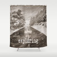 "never stop exploring Shower Curtains featuring ""Never stop exploring ... forests"" by Guido Montañés"