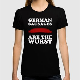 German Sausages Are The Wurst T-shirt