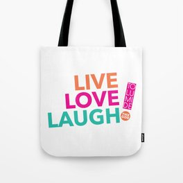 LIVE LOVE  LAUGH! by TolumiDE Tote Bag
