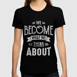 Think About - Motivation T-shirt