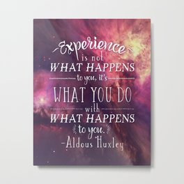 "Aldous Huxley Quote Poster - ""Experience is not what happens to you..."" Metal Print"