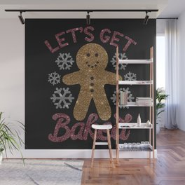 Let's Get Baked, Funny, Christmas, Quote Wall Mural
