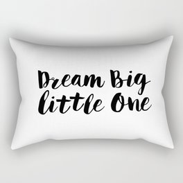 Dream Big Little One black-white minimalist childrens room nursery poster home wall decor bedroom Rectangular Pillow