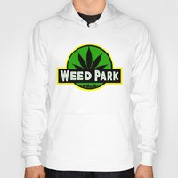 jurassic park Hoodies featuring Weed Park Jurassic style  by Spyck