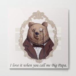 Big Papa Classy Bear Metal Print