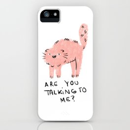 Are You Talking To Me? iPhone Case