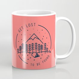 Get lost to be found Coffee Mug