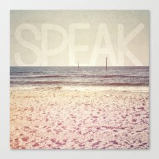Speak Canvas Print