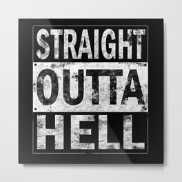 Straight Outta Hell Metal Print