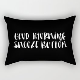 Good Morning Snooze Button black-white typography poster black and white bedroom wall home decor Rectangular Pillow