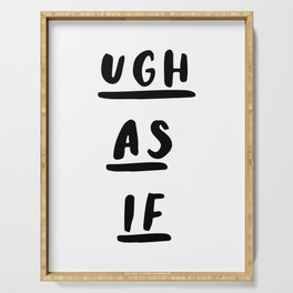 Ugh As If black-white contemporary minimalist typography poster home wall decor bedroom Serving Tray