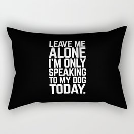 Speaking To My Dog Funny Quote Rectangular Pillow