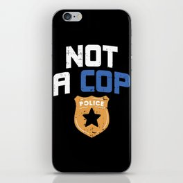 Definitely Not A Cop Police Joke Funny Pun Detective Officer Gun Gift iPhone Skin
