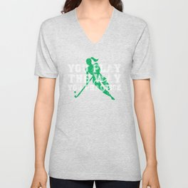 You Play the Way You Practice Field Hockey Player Unisex V-Neck