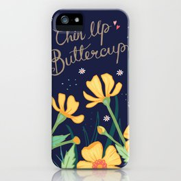 Chin Up Buttercup iPhone Case