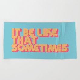 """""""It be like that sometimes"""" Retro Blue Beach Towel"""
