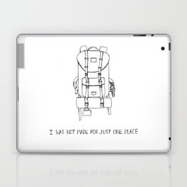 I was Not Made for Just One Place Laptop & iPad Skin