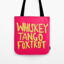 Whiskey Tango Foxtrot - Color Edition Tote Bag