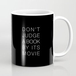Don't Judge a Book By Its Movie White Typography Coffee Mug