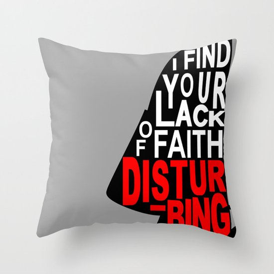 I Find Your Lack of Faith Disturbing Throw Pillow