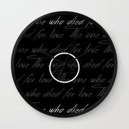 The One Who Died For Love Wall Clock