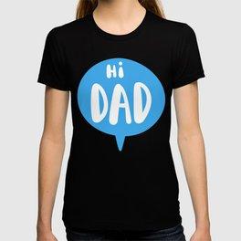hi dad T-shirt