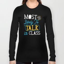 Most Likely To Talk In Class Grade School Student  Long Sleeve T-shirt