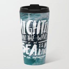 Mightier than the Sea Metal Travel Mug