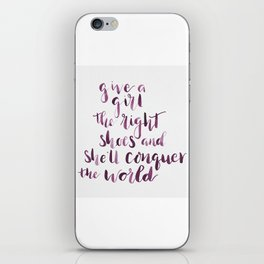 Give a girl the right shoes and she'll conquer the world. iPhone Skin