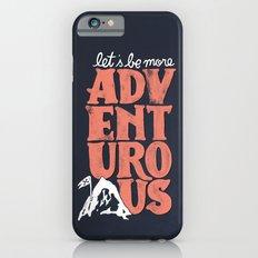 More Adventurous! Slim Case iPhone 6s