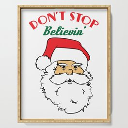 Hilarious & Joyful Xmas Tshirt Design Don t stop believen Serving Tray