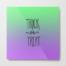 Halloween Trick or Treat Hand Lettered over Green Purple Gradient Background Metal Print