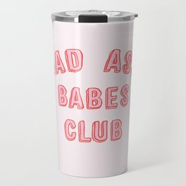 BAD ASS BABES CLUB Travel Mug