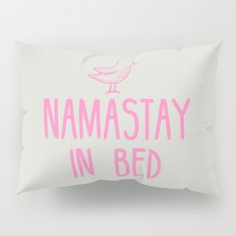 Namastay in bed Pillow Sham