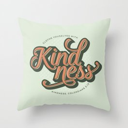 Clothe Yourself with Kindness Throw Pillow