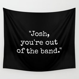 Out of the Band Wall Tapestry