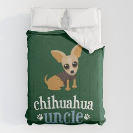 Chihuahua Uncle Pet Owner Dog Lover Green Comforters