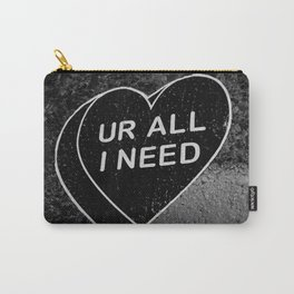 Ur All I Need Carry-All Pouch