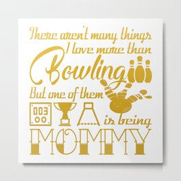 Bowling Mommy Metal Print
