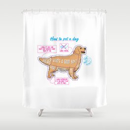How to pet a dog Shower Curtain