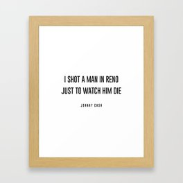 I shot a man in reno Framed Art Print